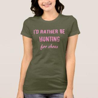 T-shirt Je chasserais plutôt pour des chaussures