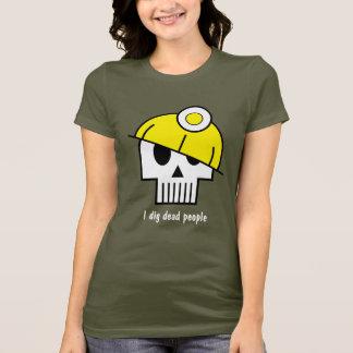 T-shirt Je creuse les personnes mortes