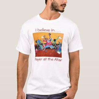 T-shirt Je crois à la prière à l'autel