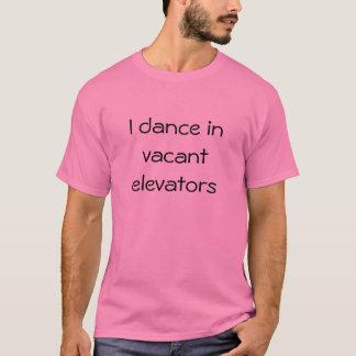 T-shirt Je danse dans des ascenseurs vides