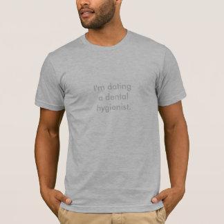 T-shirt Je date un hygiéniste dentaire