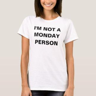 T-shirt Je des femmes ne suis pas une personne de lundi