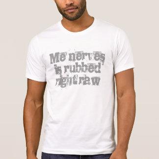 T-shirt Je des nerfs est cru droit frotté
