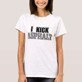 T-shirt Je donne un coup de pied l'asphalte