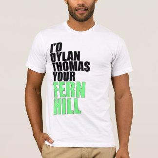 T-shirt Je Dylan Thomas votre colline de fougère