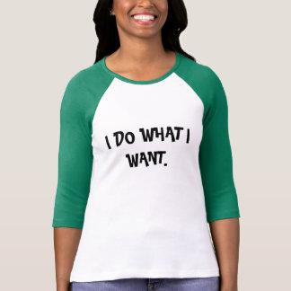 T-shirt Je fais ce que je veux