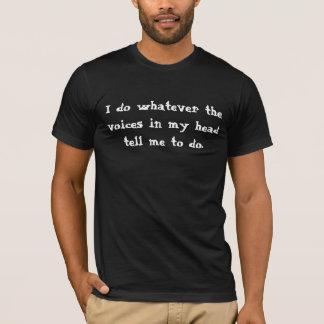 """T-shirt """"Je fais celui que les voix dans ma tête"""