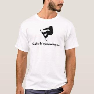 T-shirt Je ferais du surf des neiges plutôt maintenant…