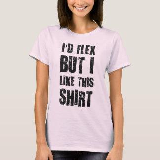 T-shirt Je fléchirais mais j'aime cette chemise