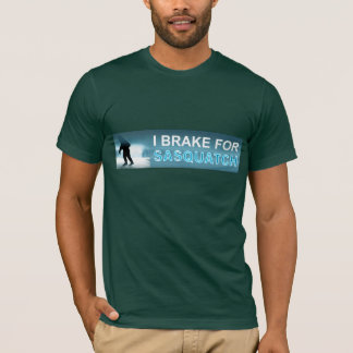 T-shirt Je freine pour Sasquatch