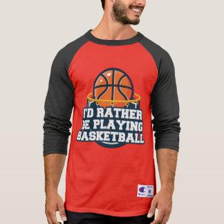 T-shirt Je jouerais plutôt au basket-ball