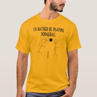T-shirt Je JOUERAIS PLUTÔT DODGEBALL