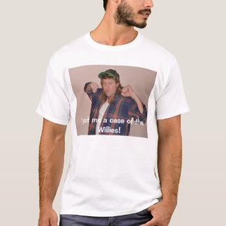 T-shirt Je m'ai obtenu un cas du Willies !