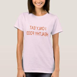 T-shirt Je mange seulement de la nourriture saine -