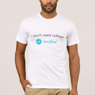 T-shirt Je n'ai pas besoin d'université. Vérifié