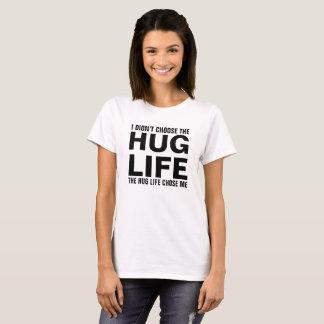 T-shirt je n'ai pas choisi la VIE d'ÉTREINTE que la vie