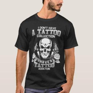T-shirt Je n'ai pas une collection de tatouage que j'ai un