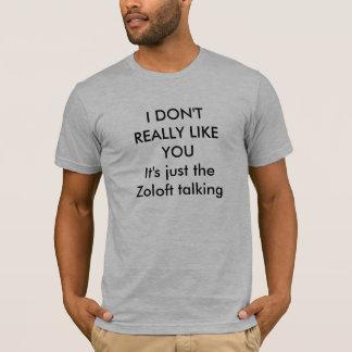 T-shirt JE N'AIME PAS VRAIMENT le Zoloft de YOUIt juste