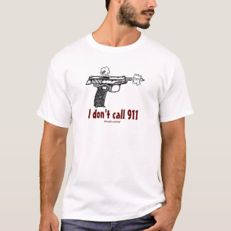 T-shirt Je n'appelle pas l'arme à feu 911 de tir