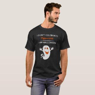T-shirt Je ne célèbre pas Halloween où je suis Halloween