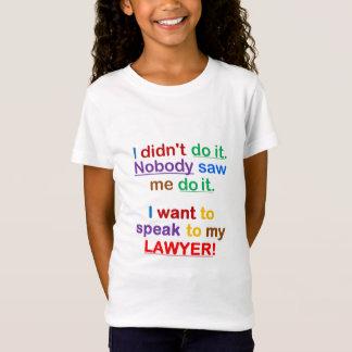 T-Shirt Je ne l'ai pas fait. Personne ne m'a vu le faire