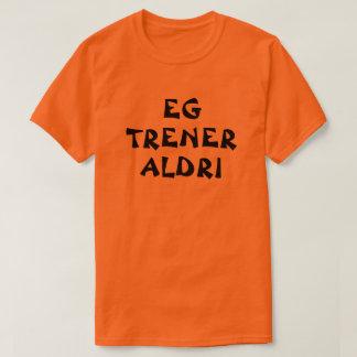 T-shirt Je ne m'exerce jamais dans l'orange norvégienne