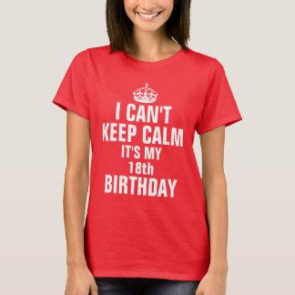 T-shirt Je ne peux pas garder le calme que c'est mon 18ème