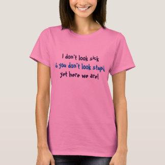 T-shirt Je ne regarde pas le malade et vous ne semblez pas