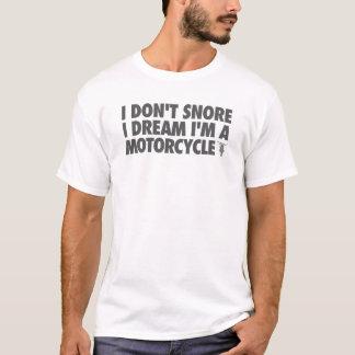 T-shirt Je ne ronfle pas rêve d'I que je suis une moto