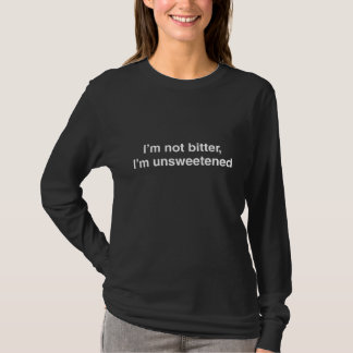 T-shirt Je ne suis pas amer, je suis non sucré