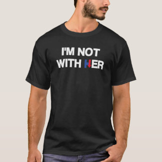 T-shirt Je ne suis pas avec sa Hillary Clinton