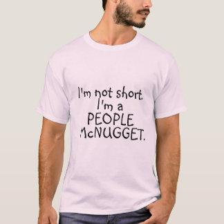 T-shirt Je ne suis pas court. Je suis un peuple mcnugget.