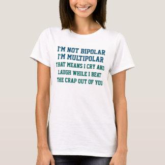T-shirt Je ne suis pas énonciation drôle bipolaire