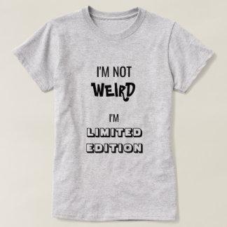 T-shirt Je ne suis pas ÉTRANGE. Je suis ÉDITION LIMITÉE