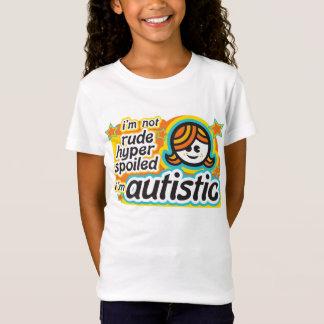 T-Shirt Je ne suis pas grossier… Je suis autiste (girl2)