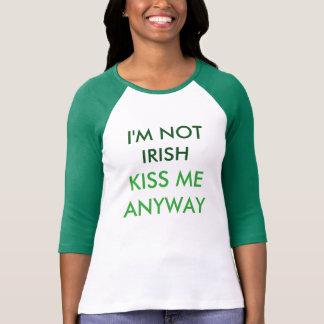 T-shirt Je ne suis pas irlandais. Embrassez-moi de toute