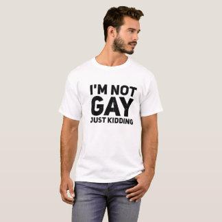 T-shirt Je ne suis pas juste chemise badinante gaie de