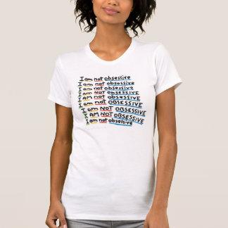 T-shirt Je ne suis pas obsédant