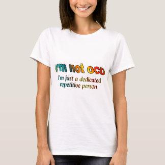 T-shirt Je ne suis pas OCD…