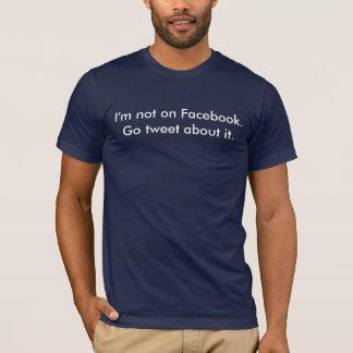 T-shirt Je ne suis pas sur Facebook. Disparaissent le bip