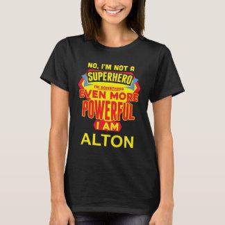 T-shirt Je ne suis pas un super héros. Je suis ALTON.