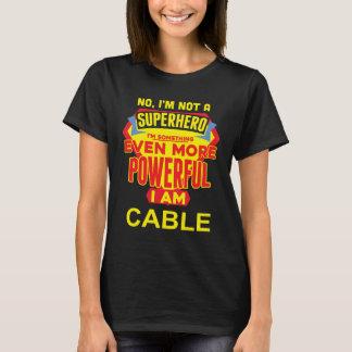 T-shirt Je ne suis pas un super héros. Je suis CÂBLE.