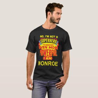 T-shirt Je ne suis pas un super héros. Je suis MONROE.