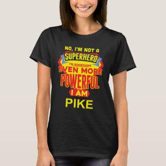 T-shirt Je ne suis pas un super héros. Je suis PIKE.