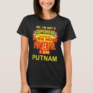 T-shirt Je ne suis pas un super héros. Je suis PUTNAM.