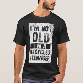 T-shirt Je ne suis pas vieux je suis adolescent réutilisé