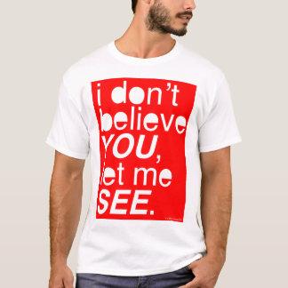 T-shirt je ne vous crois pas, m'ai laissé vois - le rouge