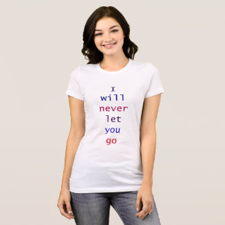 T-shirt Je ne vous laisse jamais partir