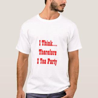 T-shirt Je pense….Par conséquent je thé