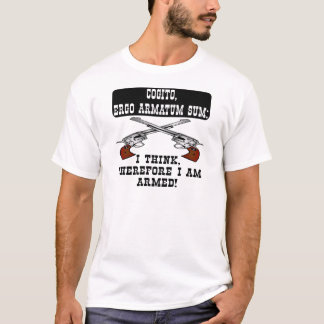 T-shirt Je pense que par conséquent je suis armé